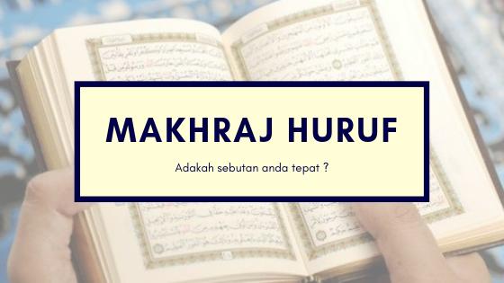 [Bijak Tajwid] : Makhraj Huruf